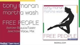 Tony Moran ft. Martha Wash - Free People (Antony Reale & Funky Junction Vocal Mix)