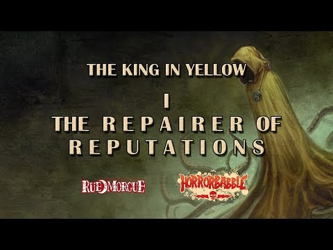 "The King in Yellow Part I - ""The Repairer of Reputations"""