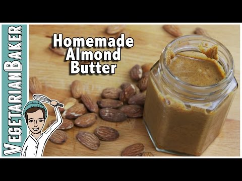 How To Make Homemade Almond Butter | Only Two Ingredients | The Vegetarian Baker