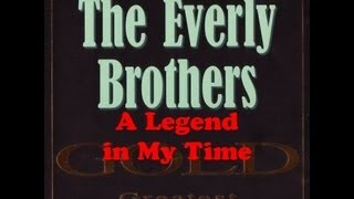 The Everly Brothers sing Don Gibson ~ A Legend In My Time ~
