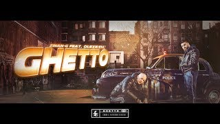 SINAN-G ft. OLEXESH - GHETTO (prod. by Chekaa)