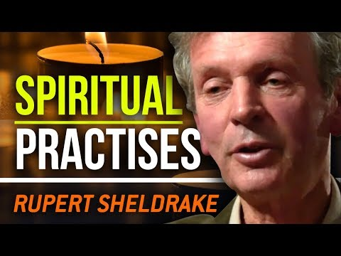 SPIRITUAL PRACTICES - Rupert Sheldrake