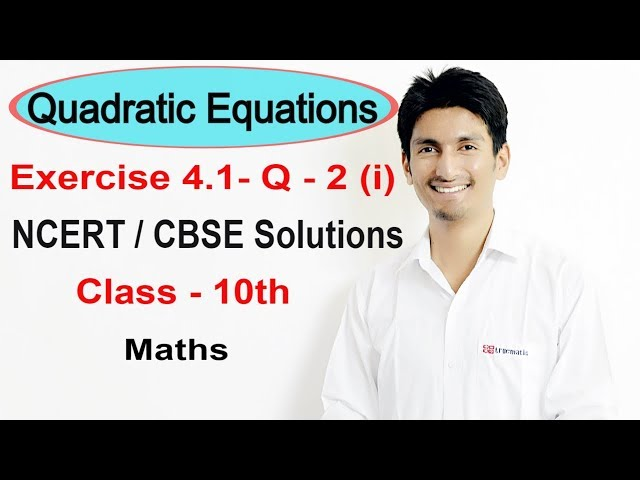 Exercise 4.1 Question 2 (i) - Quadratic Equations  NCERT/CBSE Solutions for Class 10th Maths