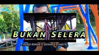 #Bukan Selera - Defrance Elisabeth Ft Alfred Renggo ( Official MV)
