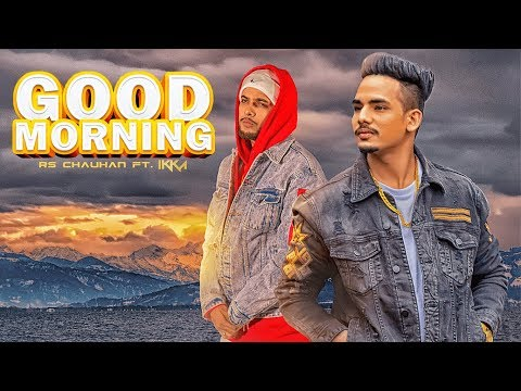 "Ikka, RS Chauhan: Good Morning Song | ""Latest Punjabi Songs 2018"" 