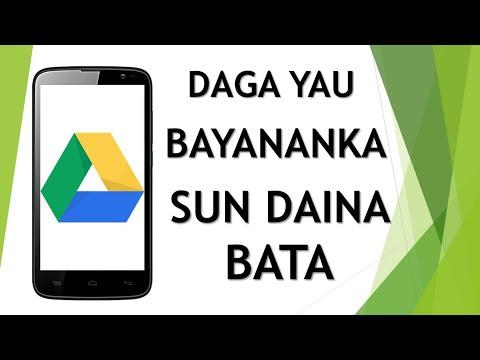 Google Drive:/dukkan abinda ke cikin wayarka sun daina bata vedio, audio, photo, pdf da sauransu...............