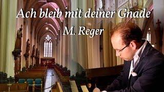 Ach bleib mit deiner Gnade - M. Reger | zondag Invocavit (eerste passie)