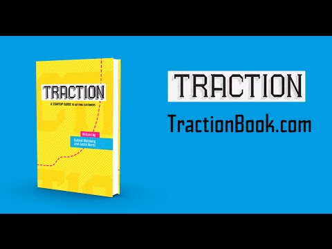 Traction: A Startup Guide to Getting Customers by Gabriel Weinberg and Justin Mares