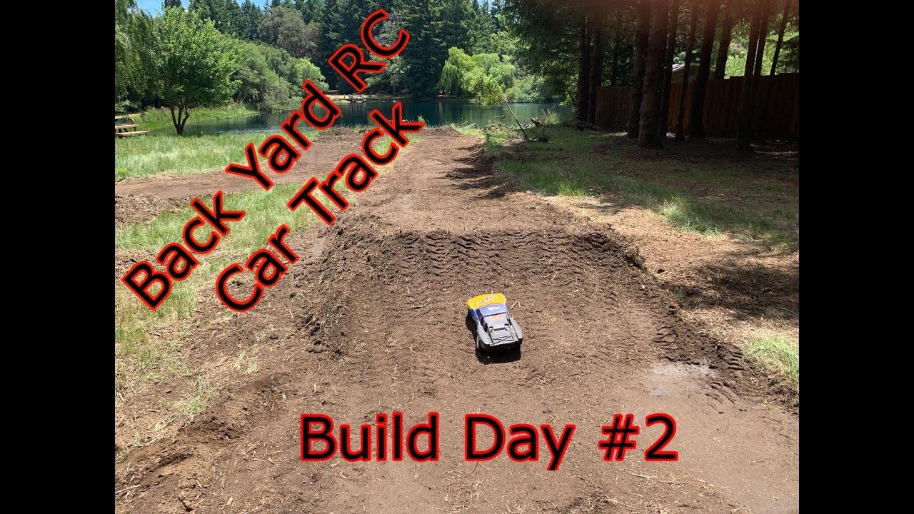 Back Yard RC Car Track Build Day #2 - YouTube