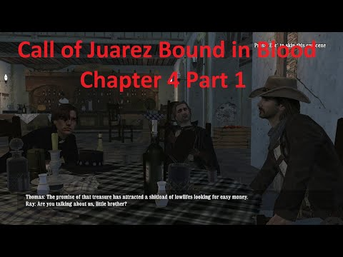 Call of Juarez Bound in Blood  Chapter 4 Part 1 |