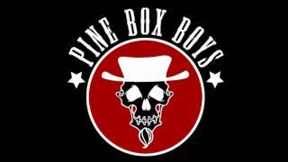Pine Box Boys - The Beauty In Her Face