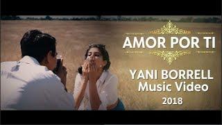 YANI BORRELL- Amor Por Ti ( Official Video)