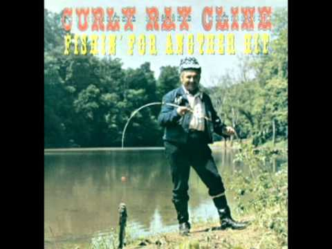 Fishin' For Another Hit [1974] - Curly Ray Cline