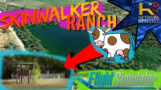 EXPLORING - Skinwalker Ranch [MSFS2020]