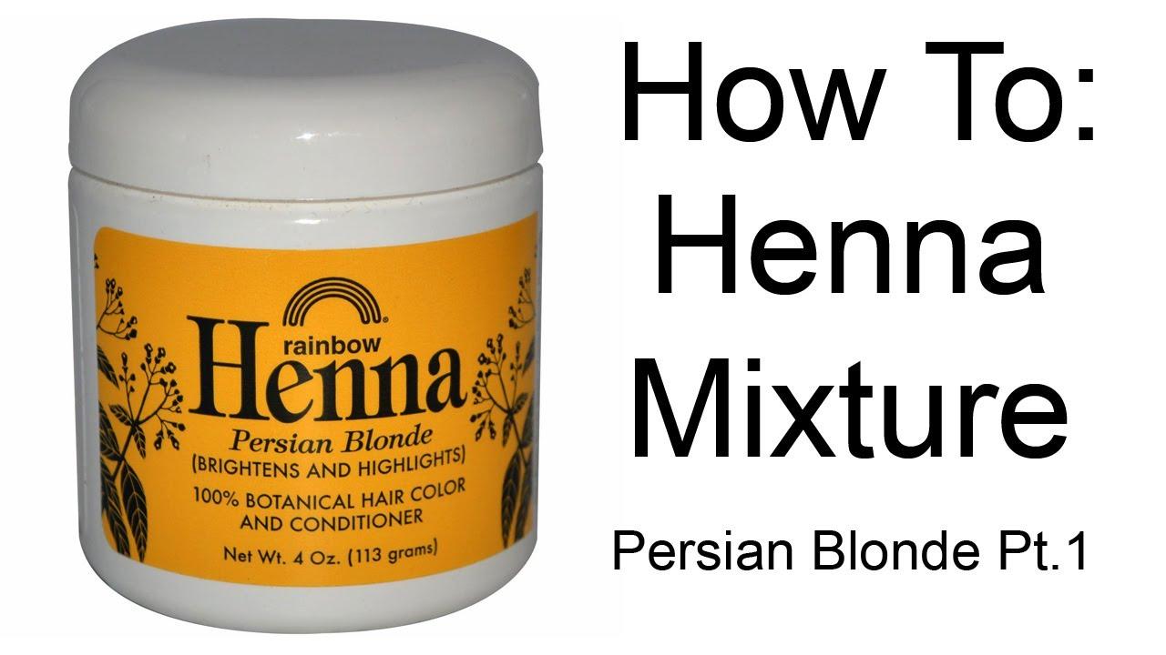 How To Persian Blonde Henna Mixture Rainbow Henna Pt 1 Youtube