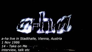 14 - Take on Me and interview, talk etc a-ha - Live in Stadthalle, Wien, Austria 1986
