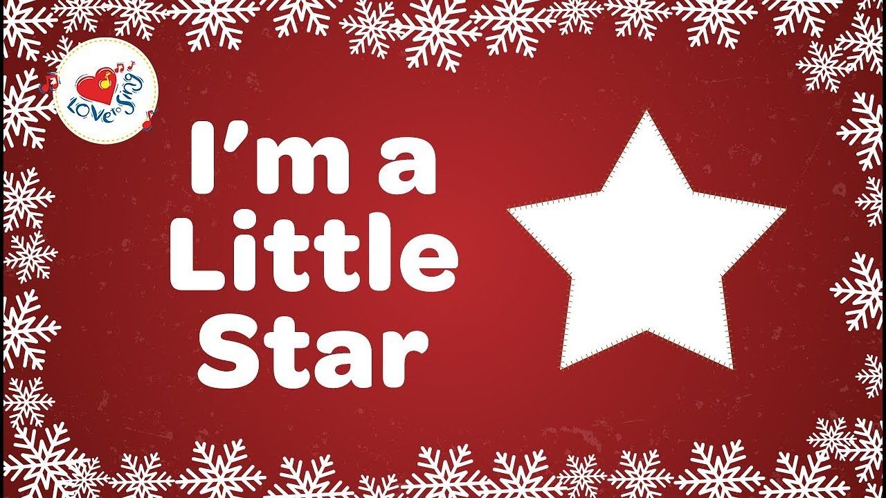 I M A Little Star Kids Christmas Song With Lyrics