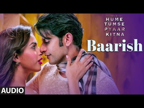 Full Audio: Baarish  | HUME TUMSE PYAAR KITNA | Karanvir B | Priya B | Jubin Nautiyal, Priyani Vani