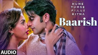 Full Audio: Baarish | HUME TUMSE PYAAR KITNA | Karanvir B | Priya B | Jubin Nautiyal