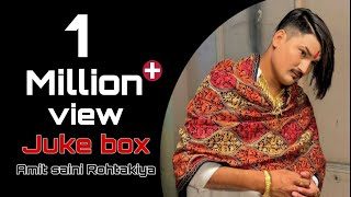 Juke box : Amit Saini Rohtakiya || Mashup songs 2020 , All in one || Latest haryanvi songs