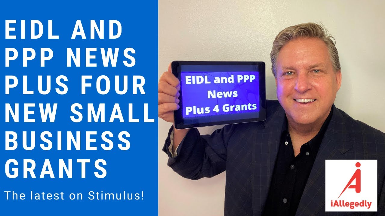 EIDL and PPP News, Plus Four New Small Business Grants
