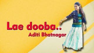 Lae Dooba - Aiyaary | Dance Choreography | Aditi Bhatnagar |