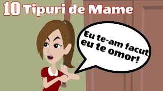 10 TIPURI DE MAME (Parodie Animată)