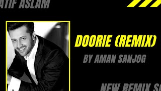 Atif Aslam - Doorie | Remix | AMAN SANJOG | Urvashi Sharma | Evergreen Hindi Songs | Tips Music