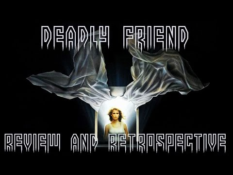 Deadly Friend(1986) Movie Review & Retrospective