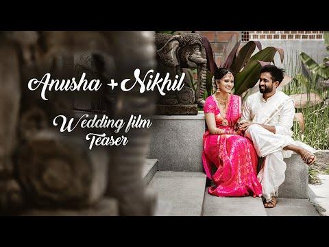 Anusha + Nikhil  [Wedding Film Teaser]