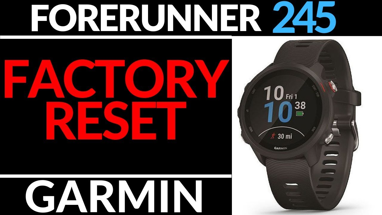 How to Reset the Garmin Forerunner 245 / 245 Music - Factory Reset