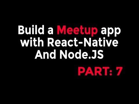 React-Native & Node Tutorial - Build a Meetup app [Part: 7]