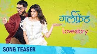 LoveStory | Girlfriend Marathi Movie | Amey, Sai | Hrishikesh Saurabh Jasraj