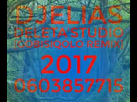DjElias Deleta's Gobisiqolo remix 2017