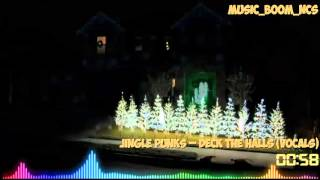Jingle Punks – Deck the Halls Vocals