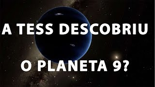 A TESS DESCOBRIU O PLANETA 9? | SPACE TODAY TV EP2014