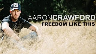 Aaron Crawford - Freedom Like This... @ www.OfficialVideos.Net