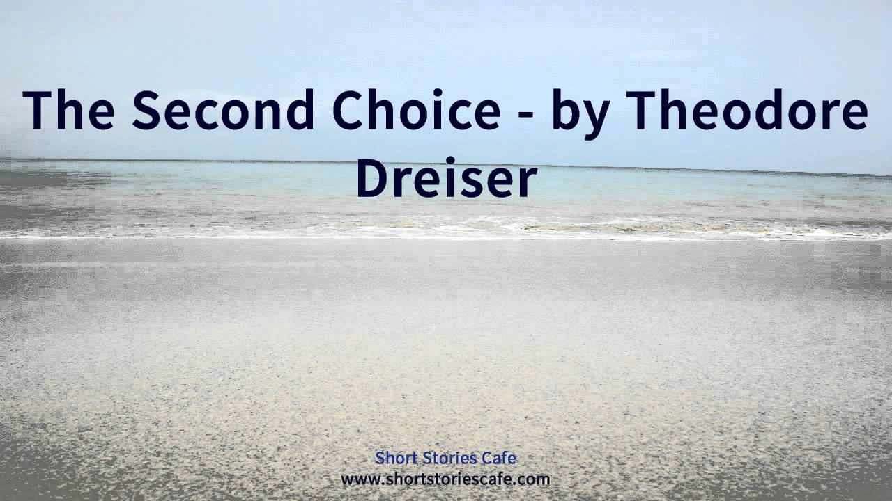 the second choice theodore dreiser summary