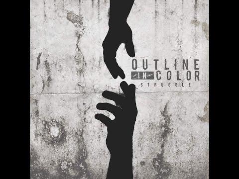 Outline In Color - Struggle (Full Album 2016)