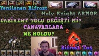 Yenilenen Bifrost LABİRENT YOLU DEĞİŞTİ Mİ? Bifrost Taş \Holy Knight ARMOR