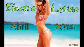 Electro Latino Abril 2014 (DJ Vince)