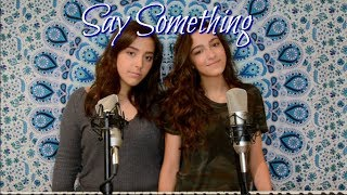 Carly and Martina ACOUSTIC COVER of Say Something (A Great Big World feat. Christina Aguilera)