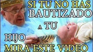 Si TU no has Bautizado a TU Hijo MIRA ESTE VÍDEO - Padre Marcos Galvis