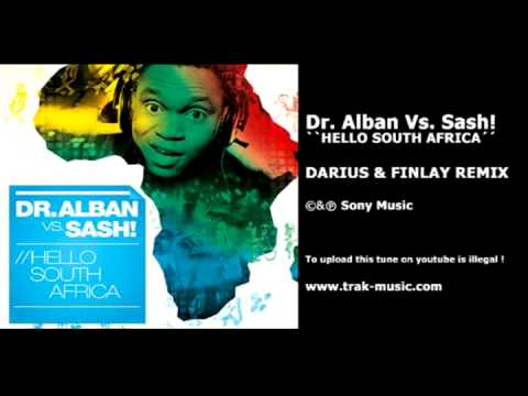Dr. Alban Vs. Sash! - Hello South Africa (Darius & Finlay Re