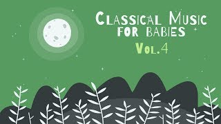 Classical Piano for Babies Vol.4 - Classical Music for Relaxation - Baby Lullabies