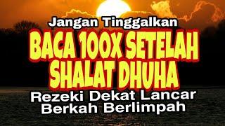 Download Mp3 SEMPATKAN BACA 100x SETELAH SHALAT DHUHA REZEKI DEKAT LANCAR BERKAH BERLIMPAH