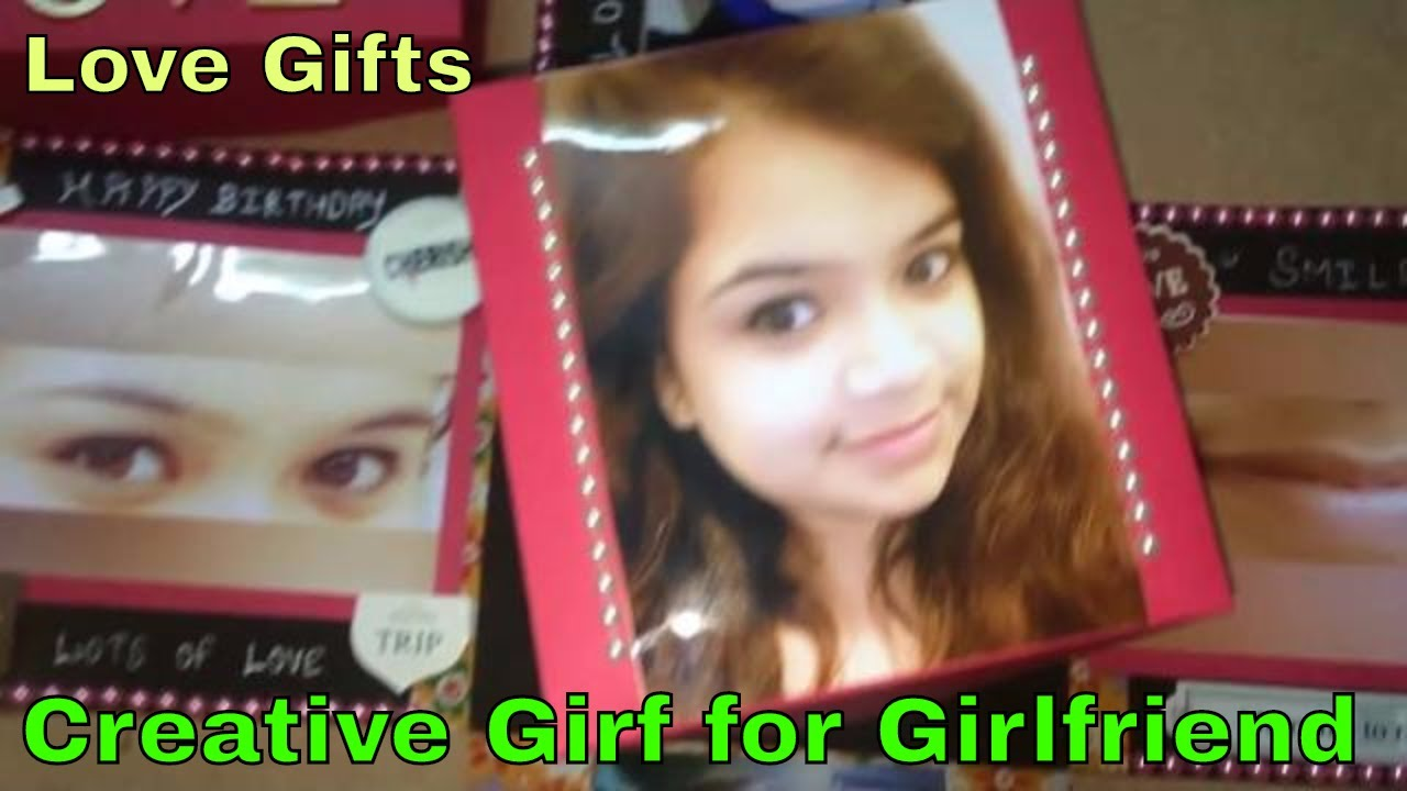 Creative Gift Idea For Girl Friend Birthday Ideas