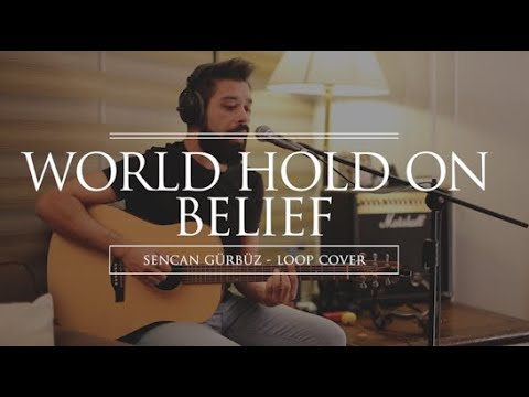 Bob Sinclar - World Hold On / John Mayer - Belief I Sencan Gürbüz loop cover