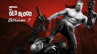 Wolfenstein: The Old Blood Bölüm 7