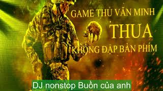 DJ nonstop Buồn của anh cover